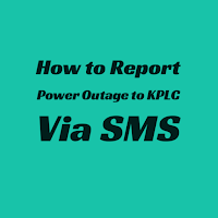 How to Report Power Outage to KPLC Via SMS